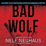 Bad Wolf: Bodenstein & Kirchhoff, Book 2 | Nele Neuhaus
