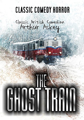 The Ghost Train: Classic Comedy Horror