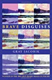 Brave Disguises, Gray Jacobik, 0822957884