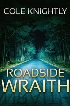 Roadside Wraith by [Knightly, Cole]