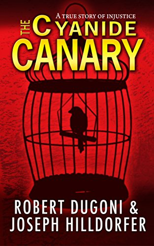 The Cyanide Canary: A True Story of Injustice cover