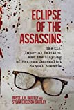 img - for Eclipse of the Assassins: The CIA, Imperial Politics, and the Slaying of Mexican Journalist Manuel Buend a book / textbook / text book