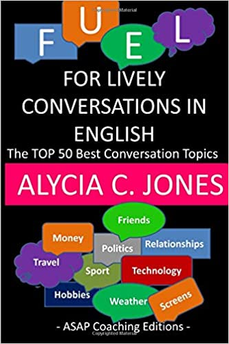 Fuel for lively conversations in English: The Top 50 Best English