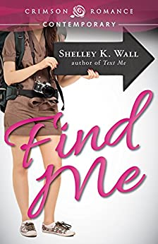 Find Me (All About Me) by [Wall, Shelley K.]