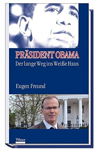 Präsident Obama: Der lange Weg ins Weiße Haus