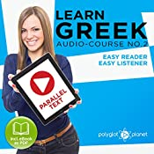 Learn Greek - Easy Reader - Easy Listener: Parallel Text - Greek Audio Course No. 2 |  Polyglot Planet