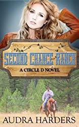Second Chance Ranch (The Circle D Series Book 1)