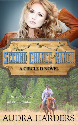 Second Chance Ranch The Circle D Series Book 1 By Harders Audra
