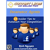Convert Likes to Sales for Insurance Agents - 23 Insider Tips to Outsmart Your Competition!