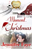 A Moment at Christmas: A Whistle Stop Romance, book 5 (Volume 5)
