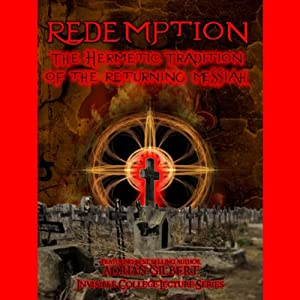 Redemption: The Hermetic Tradition of the Returning Messiah Speech