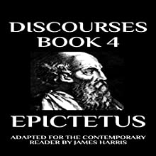 Discourses: Book 4 Audiobook by Epictetus, James Harris Narrated by Greg Douras