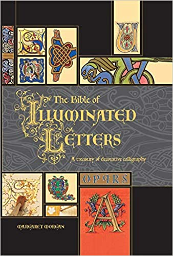 the bible of illuminated letters a treasury of decorative calligraphy quarto book 1st edition