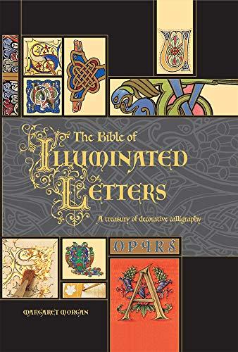 Alphabet Style Photo Manuscript - The Bible of Illuminated Letters: A Treasury of Decorative Calligraphy (Quarto Book)