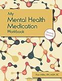 My Mental Health Medication Workbook, Fran Miller, 1936128470