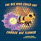 The Bee Who Could Not Choose His Flower
