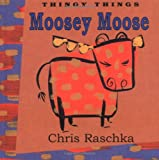 Moosey Moose, Chris Raschka, 0786805811