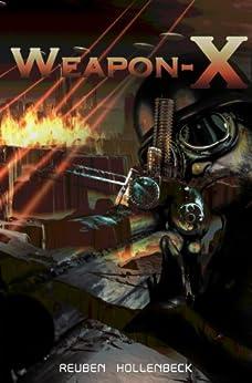 Weapon-X by [Hollenbeck, Reuben]