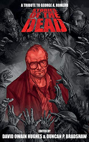 Stories of the Dead: A Tribute to George A. Romero