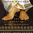 The House of Blue Mangoes Audiobook by David Davidar Narrated by Robert Whitfield