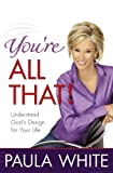 You're All That!, Paula White, 0446580236