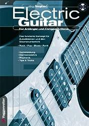Electric Guitar: Für Anfänger und Fortgeschrittene. Das fundierte Konzept für Autodidakten und den Gitarrenunterricht. Rock, Pop, Blues, Funk. Gehörbildung, Harmonielehre, Rhythmik, Tipps und Tricks