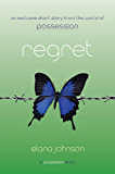 Regret: A Possession Story