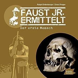 Der erste Mensch (Faust jr. ermittelt 08) Hörspiel