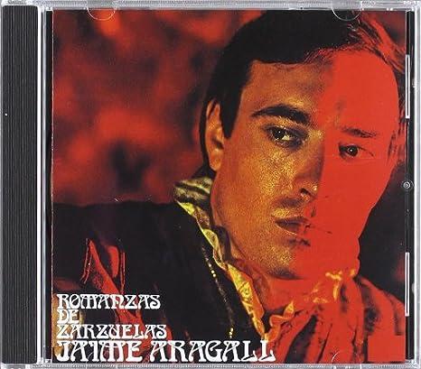 Jaime Aragall-Romanzas De Zarzuelas