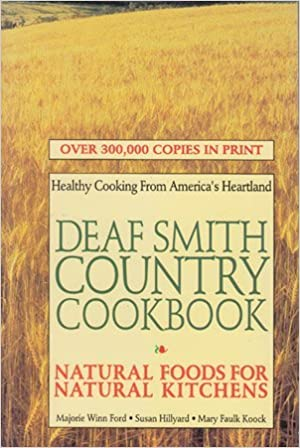 Book Deaf Smith Country Cookbook: Natural Foods for Natural Kitchens