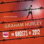 The Ghosts of 2012 | Graham Hurley