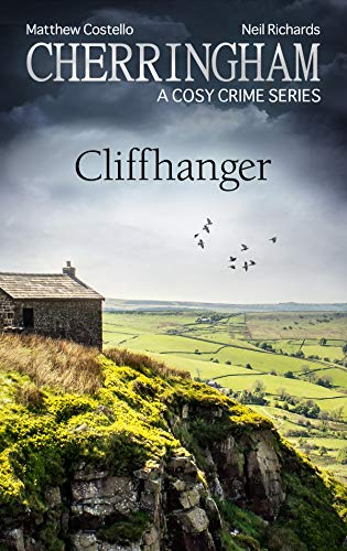 Cherringham - Cliffhanger: A Cosy Crime Series (Cherringham: Mystery Shorts Book 33) by [Costello, Matthew, Richards, Neil]