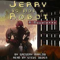 JERRY IS NOT A ROBOT: A NOVELETTE