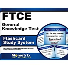 FTCE General Knowledge Test Flashcard Study System: FTCE Test Practice Questions & Exam Review for the Florida...