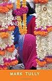 Heart of India, Mark Tully, 0140179658
