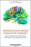 Neuroscience-Based Cognitive Therapy, Tullio Scrimali, 1119993741