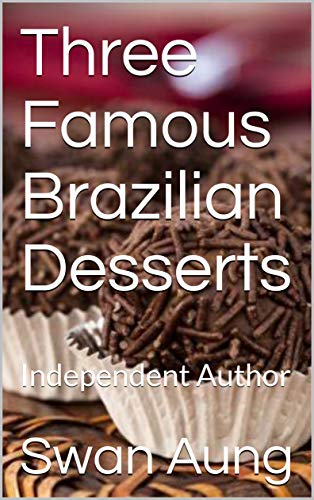 Three Famous Brazilian Desserts : Independent Author]()