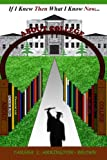 If I Knew Then What I Know Now... . . about College, Tarsha Arrington-Brown, 1492795976