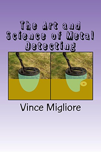 The Art and Science of Metal Detecting by [Migliore, Vince]