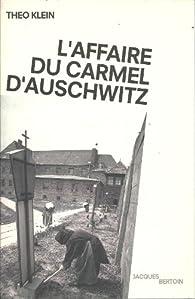 L'affaire du Carmel d'Auschwitz par Théo Klein