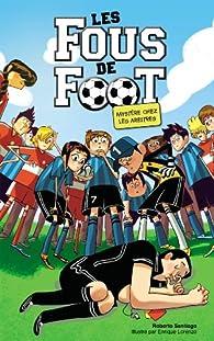 Les Footballissimes, tome 1 : Mystère chez les arbitres par Roberto Santiago