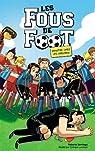Les Footballissimes, tome 1 : Mystère chez les arbitres par Santiago