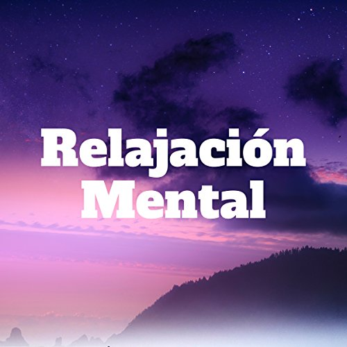 Relajacion Mental: Centro de Bienestar, Salud, Felicidad, Tranquilidad y Paz Interior