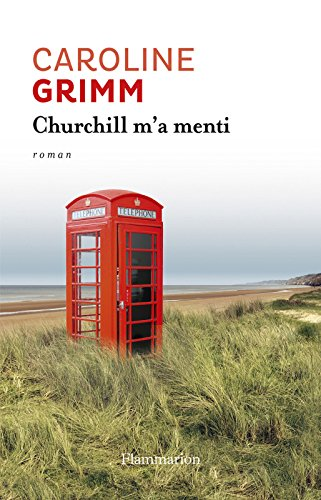 Churchill m'a menti (Littérature française) (French Edition) by [Grimm, Caroline]