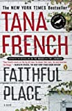 Faithful Place by Tana French (2011-06-28)