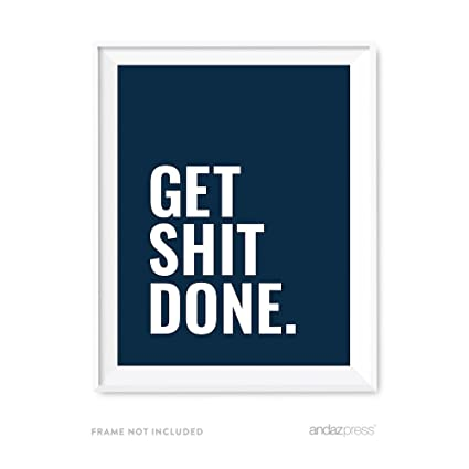 Andaz Press Motivational Wall Art, Get Shit Done, 8.5x11 Inch Inspirational  Success