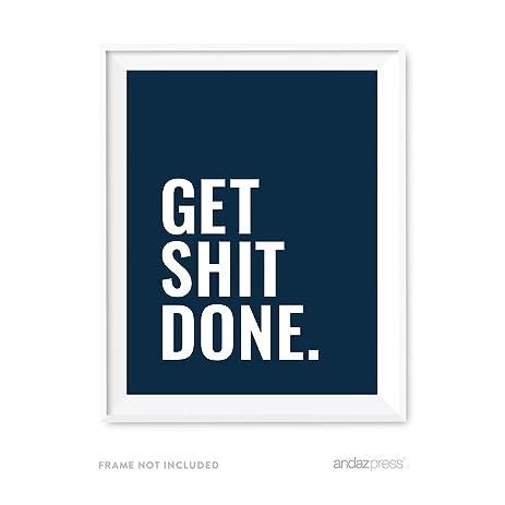 Beau Andaz Press Motivational Wall Art, Get Shit Done, 8.5x11 Inch Inspirational  Success