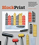 Block Print: Everything you need to know for printing with lino blocks, rubber blocks, foam sheets, and stamp sets