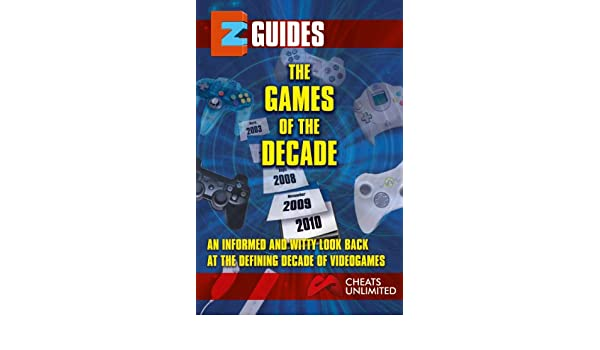 EZ Guides: The Games of the Decade (English Edition) eBook ...
