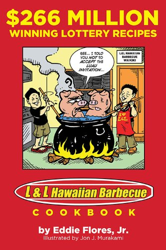 $266 Million Winning Lottery Recipes: L&L Hawaiian Barbecue Cookbook by Eddie Flores Jr.